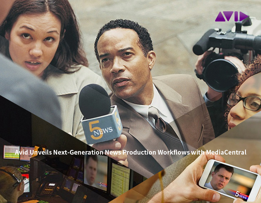 Avid Unveils Next-Generation News Production Workflows with MediaCentral