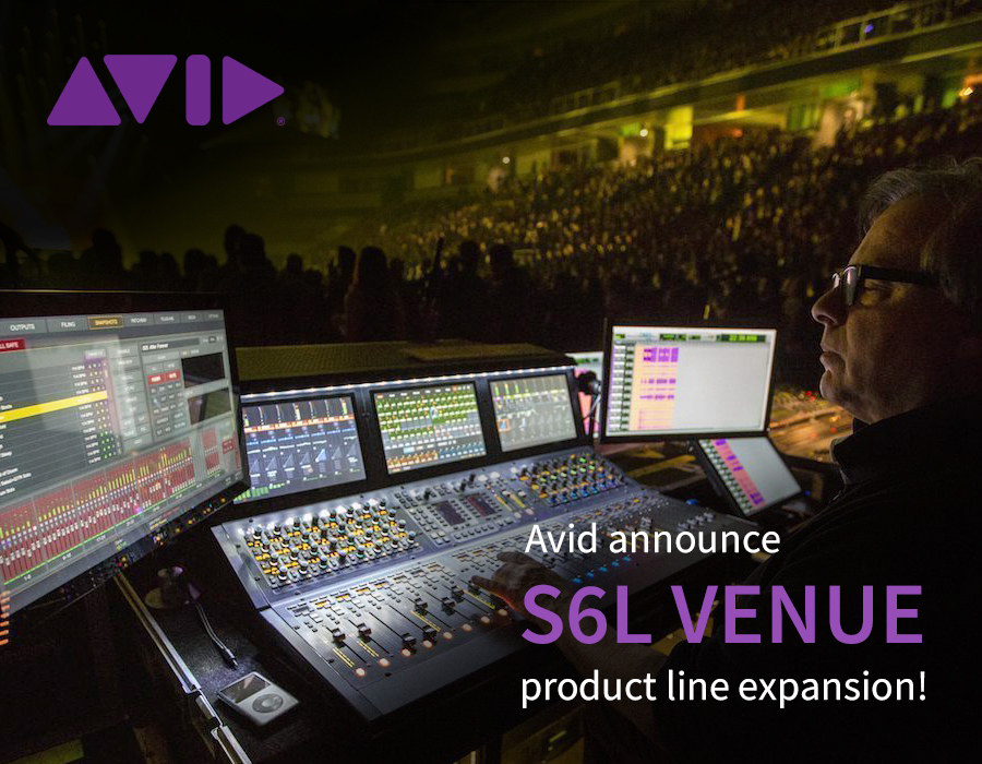 Avid announce S6L VENUE product line expansion!