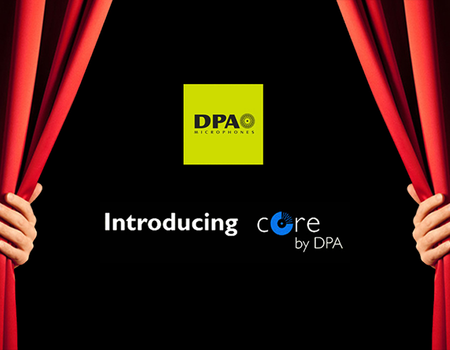 Introducing DPA's new CORE Technology Live